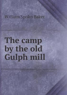 The Camp by the Old Gulph Mill