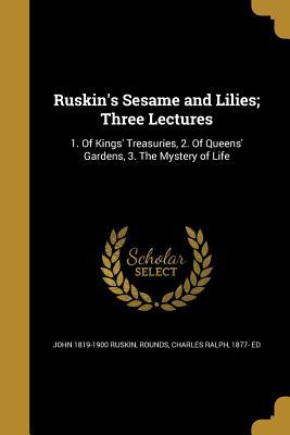 Ruskin's Sesame and Lilies; Three Lectures