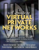 A guide to virtual private networks