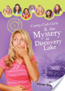 Camp Club Girls and the Mystery at Discovery Lake
