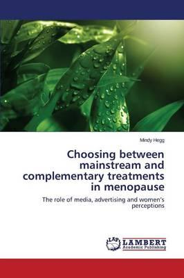 Choosing between mainstream and complementary treatments in menopause