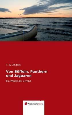 Von Büffeln, Panthern und Jaguaren
