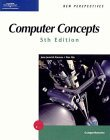 New Perspectives on Computer Concepts 5th Edition, Comprehensive