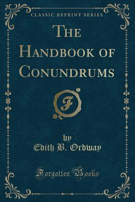The Handbook of Conundrums (Classic Reprint)