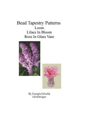 Bead Tapestry Patterns Loom Lilacs in Bloom Rose in Glass Vase