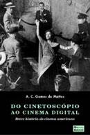Do Cinetoscópio ao Cinema Digital