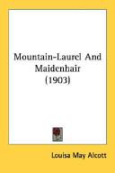 Mountain-Laurel and Maidenhair (1903)