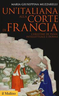 Un'italiana alla corte di Francia. Christine de Pizan, intellettuale e donna