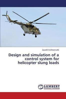 Design and simulation of a control system for helicopter slung loads