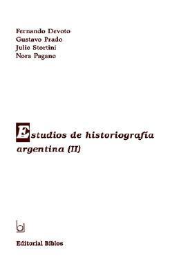 Estudios De Historiografia Argentina (Ii)/Studies of Argentina Historiography (II