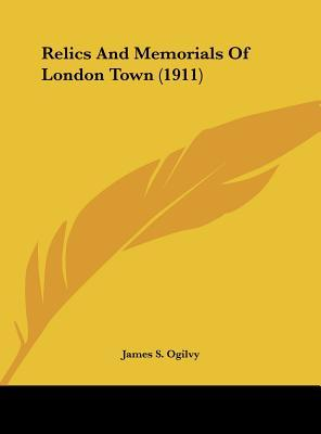 Relics and Memorials of London Town (1911)