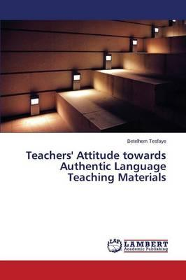 Teachers' Attitude towards Authentic Language Teaching Materials