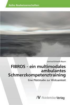 FIBROS - ein multimodales ambulantes Schmerzkompetenztraining