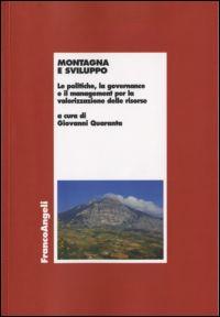 Montagna e sviluppo. Le politiche, la governance e il management per la valorizzazione delle risorse