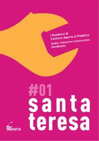 Santa Teresa. I quaderni di cantiere aperto al pubblico-Under collective construction handbooks. Ediz. bilingue