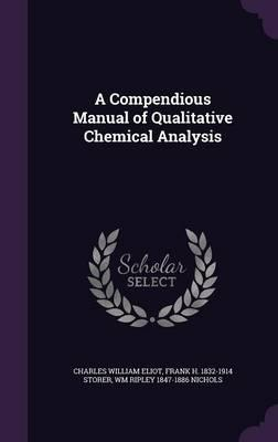 The Compendious Manual of Qualitative Chemical Analysis