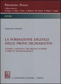 La formazione digitale delle prove dichiarative. L'esame a distanza tra regole interne e diritto sovranazionale