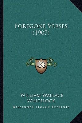 Foregone Verses (1907)