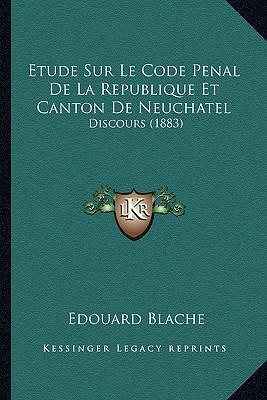 Etude Sur Le Code Penal de La Republique Et Canton de Neuchatel