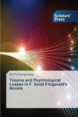Trauma and Psychological Losses in F. Scott Fitzgerald's Novels