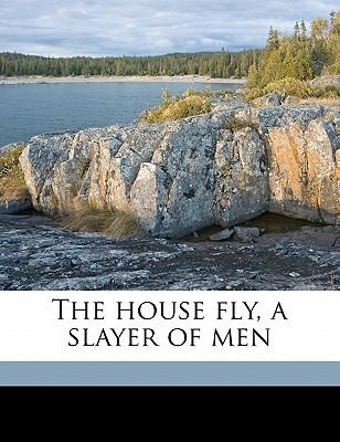 The House Fly, a Slayer of Men