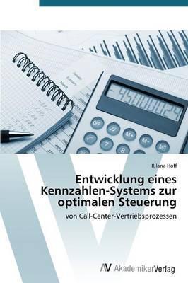 Entwicklung eines Kennzahlen-Systems zur optimalen Steuerung