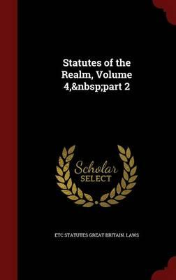 Statutes of the Realm, Volume 4, Part 2
