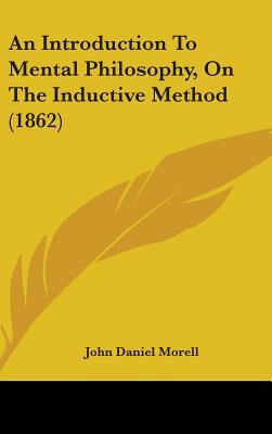 Introduction To Mental Philosophy, On The Inductive Method (