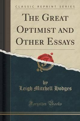 The Great Optimist and Other Essays (Classic Reprint)