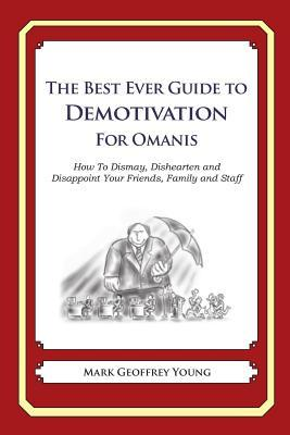 The Best Ever Guide to Demotivation for Omanis