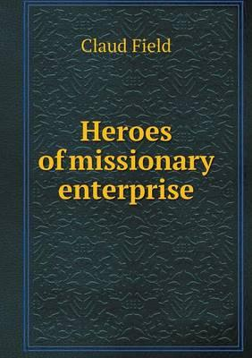 Heroes of Missionary Enterprise