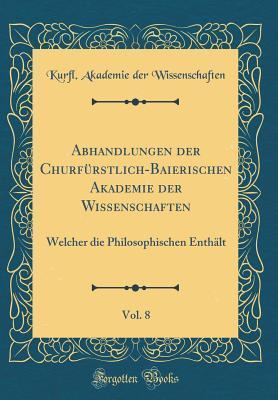 Abhandlungen der Churfürstlich-Baierischen Akademie der Wissenschaften, Vol. 8