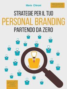 Strategie per il tuo Personal Branding partendo da zero