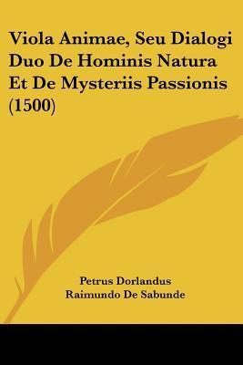 Viola Animae, Seu Dialogi Duo de Hominis Natura Et de Mysteriis Passionis (1500)