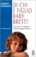 Di chi è figlio baby Brett?