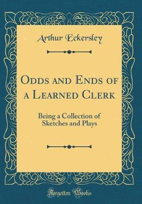 Odds and Ends of a Learned Clerk
