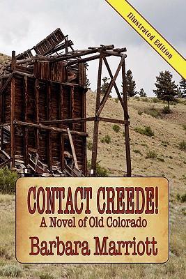 Contact Creede! a Novel of Old Colorado
