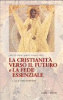 La Cristianità verso il futuro e la fede essenziale