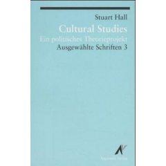 Ausgewählte Schrifen 3. Cultural Studies.
