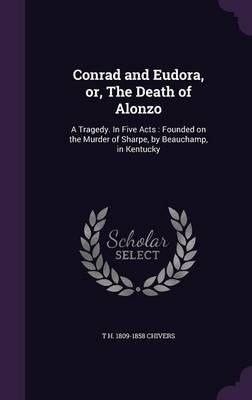 Conrad and Eudora, Or, the Death of Alonzo