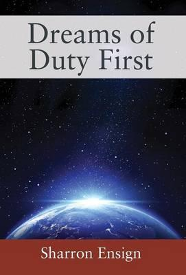 Dreams of Duty First