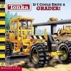 Tonka If ICould Drive A Grader