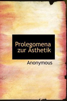 Prolegomena Zur Sthetik