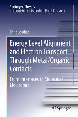 Energy Level Alignment and Electron Transport Through Metal / Organic Contacts