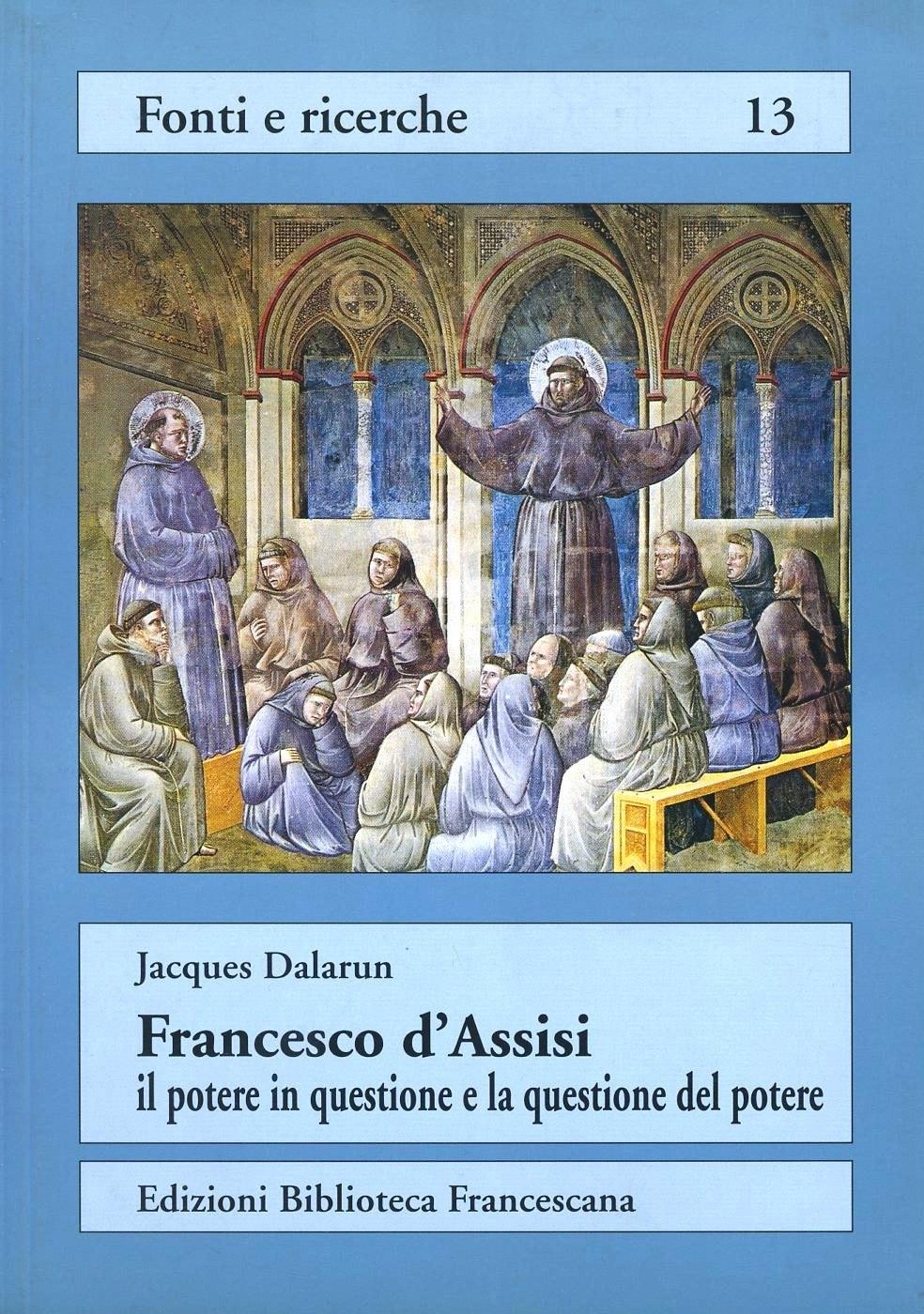 Francesco d'Assisi: il potere in questione e la questione del potere