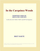 In the Carquinez Woods (Webster's French Thesaurus Edition)