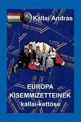 Europa Kissemmizetteinek Kállai-kettose
