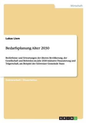 Bedarfsplanung Alter 2030