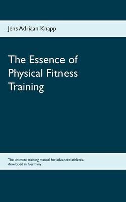 The Essence of Physical Fitness Training