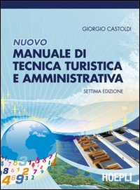 Nuovo manuale di tecnica turistica e amministrativa